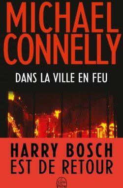 lectures du moment : dans la ville en feu de Michael Connelly